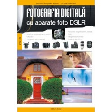 Fotografia digitala cu aparate DSLR